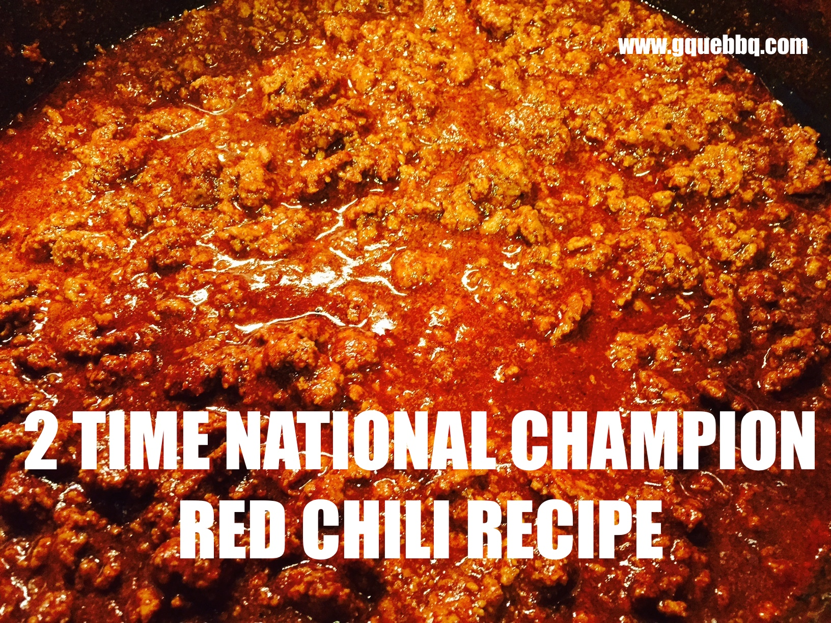 National Champion Red Chili Recipe | GQue BBQ